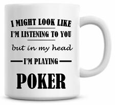 LISTENING I'M PLAYING POKER Novelty/Funny Printed Coffee/Tea Mug Gift O716