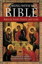 Cooking with the Bible: Biblical Food, Feasts, and Lore-ExLibrary