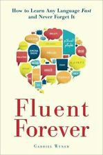 Fluent Forever: How to Learn Any Language Fast and Never Forget It by Wyner