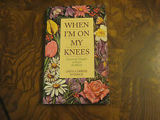 When I'm on My Knees : Devotional Thoughts on Prayer for Women by Anita C....