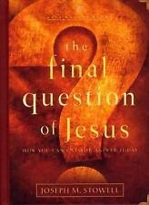 The Final Question of Jesus: How You Can Live the Answer Today by Joseph Stowell