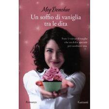 Meg Donohue - UN SOFFIO DI VANIGLIA TRA LE DITA - GARZANTI, 2012