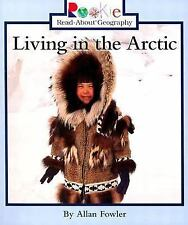 Rookie Read-About Geography Ser. Peoples and Places: Living in the Arctic by...
