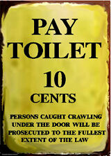 Pay Toilet 10 Cent Sign Railroad Aluminum Signs