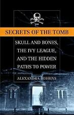 Secrets of the Tomb: Skull and Bones, the Ivy League, and th