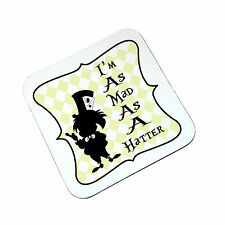 Alice in Wonderland I'm As Mad As A Hatter Novelty Wooden Coaster High Gloss