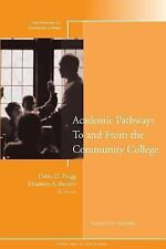 Academic Pathways To and From the Community College: New Directions for Communit