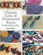 Chinese, Celtic and Ornamental Knots for Beaded Jewellery by Suzen Millodot...