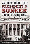 24 Hours Inside the President's Bunker: 9-11-01: The White House, Darling, Rober