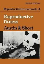 Reproduction in Mammals: Volume 4, Reproductive Fitness (Reproduction in Mamma..