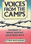 Voices from the Camps: Internment of Japanese Americans During World W-ExLibrary