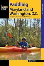 Paddling Maryland and Washington, DC: A Guide to the Area's Greatest Paddling A