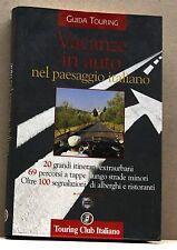 VACANZE IN AUTO NEL PAESAGGIO ITALIANO [guida turistica, touring club italiano]