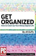 Get Organized: How to Clean Up Your Messy Digital Life-ExLibrary