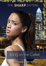 The Sharp Sisters: Icing on the Cake 5 by Stephanie Perry Moore (2014,...