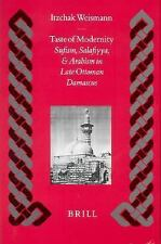 Taste of Modernity: Sufism and Salafiyya in Late Ottoman Damascus (Islamic Histo