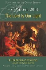 The Lord Is Our Light: An Advent Study Based on the Revised Common (PAPERBACK)