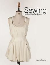 SEWING FOR FASHION DESIGNERS - ANETTE FISCHER (HARDCOVER) NEW