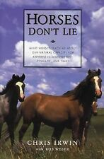 Horses Don't Lie : What Horses Teach Us about Our Natural Capacity for...