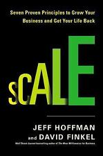 Scale : Seven Proven Principles to Grow Your Business and Get Your Life Back...