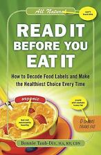 Read It Before You Eat It: How to Decode Food Labels and Make the Healthiest Cho