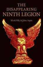 The Disappearing Ninth Legion: A Popular History by Mark Olly, John Aspin $21.95
