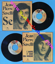 LP 45 7'' JEAN PIERRE SAVELLI Se L'amore e'come una rondine 1972 no cd mc dvd*