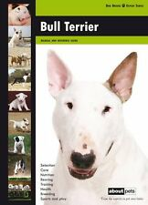 Bull Terrier: Dog Breed Expert Series by About Pets