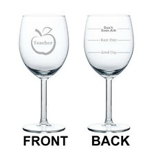 Wine Glass Goblet White or Red Wine 10oz Teacher Gift Good Bad Day Fill Lines