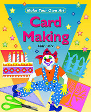 Make Your Own Art: Card Making Cook, Trevor, Henry, Sally Very Good Book