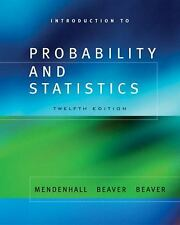 Introduction to Probability and Statistics by William Mendenhall, Barbara M....