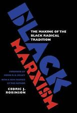 Black Marxism : The Making of the Black Radical Tradition by Cedric J....