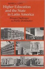 Higher Education and the State in Latin America: Private Challenges to Public Do