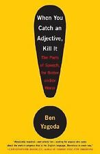 When You Catch an Adjective, Kill It: The Parts of Speech, for Better and/or Wo