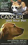 Cancer and Your Pet: The Complete Guide to the Latest Research, Treatm-ExLibrary