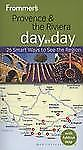 Frommer's Provence and the Riviera Day by Day (Frommer's Day by Day - -ExLibrary
