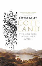 Scott-land: The Man Who Invented a Nation Stuart Kelly Very Good Book