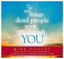 THE TOP TEN THINGS DEAD PEOPLE WANT TO TELL YOU by Mike Dooley 2014 CD FREE SHIP