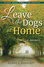 Arbogast-Leave The Dogs At Home  BOOK NUOVO