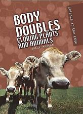 Body Doubles: Cloning Plant and Animals (Science at the Edge)