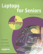 Laptops for Seniors in Easy Steps, Windows 8 Edition by Nick Vandome (2013,...