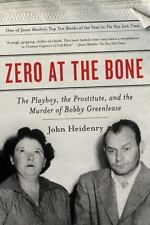 Zero at the Bone: The Playboy, the Prostitute, and the Murder of Bobby Greenleas