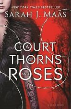 A Court of Thorns and Roses: A Court of Thorns and Roses by Sarah J. Maas...