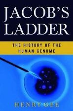 Jacob's Ladder The History of the Human Genome by Henry Gee HARDCOVER