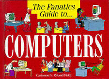 The Fanatic's Guide to Computers (Fanatic's guide to... series), Fiddy, Roland