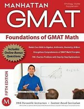Foundations of GMAT Math by Manhattan GMAT Staff (2011, Paperback, Revised)