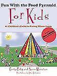 Fun with the Food Pyramid for Kids : #1 Children's Guide to Eating Whole...