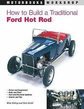 Motorbooks Workshop Ser.: How to Build a Traditional Ford Hot Rod by Mike...