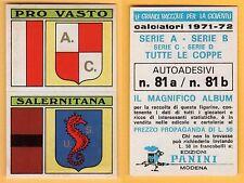 ADESIVO CALCIATORI PANINI 1971/72 - NUOVO/NEW  - N°81 PRO VASTO/SALERNITANA