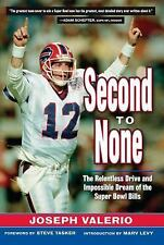 Second to None: The Relentless Drive and the Impossible Dream of the Super Bowl